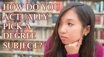 How Do You Actually Pick a Degree Subject?